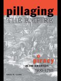 Pillaging the Empire: Piracy in the Americas, 1500-1750: Piracy in the Americas, 1500-1750