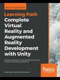 Complete Virtual Reality and Augmented Reality Development with Unity: Leverage the power of Unity and become a pro at creating mixed reality applicat
