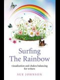 Surfing the Rainbow: Visualization and Chakra Balancing for Writers