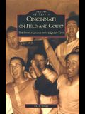Cincinnati on Field and Court: The Sports Legacy of the Queen City
