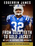 From Gold Teeth to Gold Jacket: My Life in Football and Business