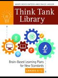 Think Tank Library: Brain-Based Learning Plans for New Standards, Grades 6â 12