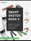 Smart Sketch Book 6: Oogie Art's Step-By-Step Guide to Drawing Basic Human Joints in Charcoal and Pastel
