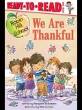 We Are Thankful: Ready-To-Read Level 1