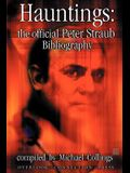 Hauntings: The Official Peter Straub Bibliography