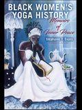 Black Women's Yoga History: Memoirs of Inner Peace