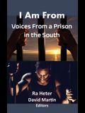 I Am From: Voices From a Prison in the South-Felon Poems/Prison Poems