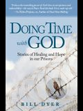 Doing Time with God: Stories of Healing and Hope in our Prisons