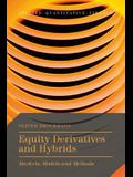Equity Derivatives and Hybrids: Markets, Models and Methods