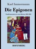 Die Epigonen: Familienmemoiren in neun Büchern 1823-1835