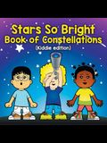 Stars So Bright: Book of Constellations (Kiddie edition)