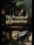 The President of Desolation & Other Poems