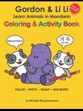 Gordon & Li Li: Learn Animals in Mandarin Coloring & Activity Book: 100+ Fun Engaging Bilingual Learning Activities For Kids Ages 5+