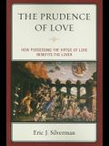 The Prudence of Love: How Possessing the Virtue of Love Benefits the Lover