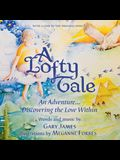 A Lofty Tale: An Adventure... Discovering the Love Within