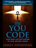 The You Code: Your Unique Life Map Hidden in Your Ancient Genes