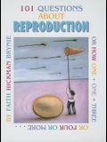 101 Questions About Reproduction: Or How 1 + 1 = 3 or 4 or More
