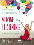 Preschoolers & Kindergartners Moving and Learning [With CD (Audio)]