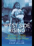 West Side Rising: How San Antonio's 1921 Flood Devastated a City and Sparked a Latino Environmental Justice Movement