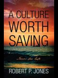 A Culture Worth Saving: Never too late