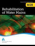 M28 Rehabilitation of Water Mains, Third Edition