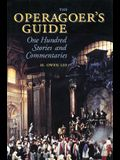 The Operagoer's Guide: One Hundred Stories and Commentaries