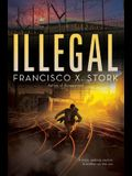 Illegal: A Disappeared Novel, Volume 2