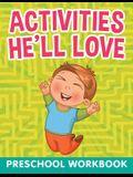 Activities He'll Love: Preschool WorkBook