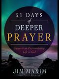 21 Days of Deeper Prayer: Discover an Extraordinary Life in God