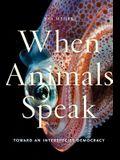 When Animals Speak: Toward an Interspecies Democracy