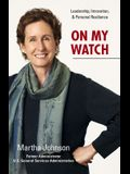 On My Watch - Leadership, Innovation, and Personal Resilience