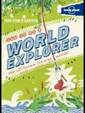 Not For Parents How to be a World Explorer (Lonely Planet Kids)
