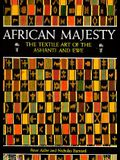African Majesty: The Textile Art of the Ashanti
