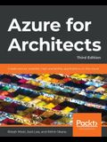 Azure for Architects, Third Edition: Create secure, scalable, high-availability applications on the cloud