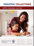 Adhd: Evaluation and Care