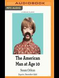 The American Man at Age 10
