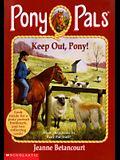 Keep Out, Pony!