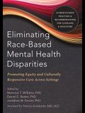 Eliminating Race-Based Mental Health Disparities: Promoting Equity and Culturally Responsive Care Across Settings