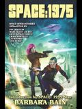 Space: 1975: Space Opera Stories, 1970s Style