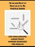 Number Search Puzzle Book: 100 Challenging Large Print Number Searches For Adults