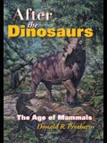 After the Dinosaurs: The Age of Mammals