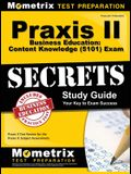 Praxis II Business Education: Content Knowledge (5101) Exam Secrets: Praxis II Test Review for the Praxis II: Subject Assessments