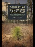 Conserving Southern Longleaf: Herbert Stoddard and the Rise of Ecological Land Management