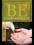 Be Compassionate: Let the World Know That Jesus Cares, NT Commentary: Luke 1-13