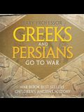 Greeks and Persians Go to War: War Book Best Sellers - Children's Ancient History