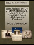 Sears, Roebuck and Co. V. Peter M. Roberts U.S. Supreme Court Transcript of Record with Supporting Pleadings