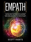 Empath: A Complete Guide for Sensitive People to Overcome Fear and Anxiety. How to Become an Empowered Empath, Shield your Ene