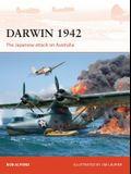 Darwin 1942: The Japanese Attack on Australia