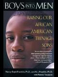 Boys Into Men: Raising Our African American Teenage Sons