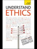 Understand Ethics: A Teach Yourself Guide (Teach Yourself: Reference)